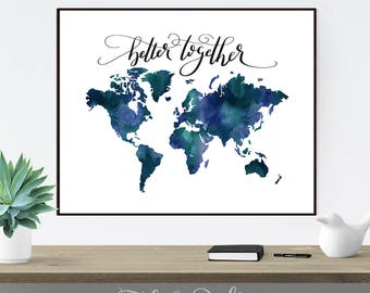Dark Blue Watercolour Map Of World- Better Together Quote- Positive Quote Art Print For World Traveller- World Map In Dark Blue Watercolour
