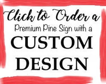 Custom Carved Sign, Pemium Pine Sign With Your Design, Personalized Wooden Sign, Made to Order Signs, Design your own sign,  Benchmark Signs