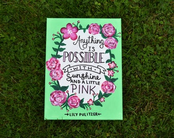 Lily Pulitzer Anything is Possible with Sunshine and a little Pink