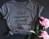 Womens Janis Tshirt / Dont compromise yourself tee