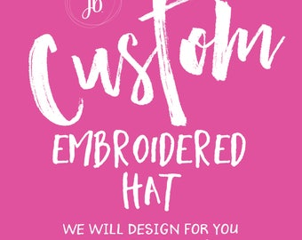 CUSTOM Embroidered Hat | Baseball Hat | Embroidered Cap | Your Design or We will Design
