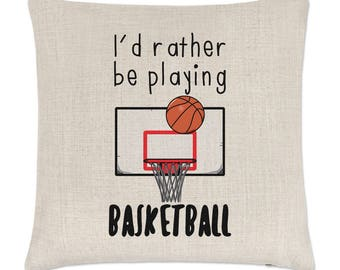 I'd Rather Be Playing Basketball Linen Cushion Cover