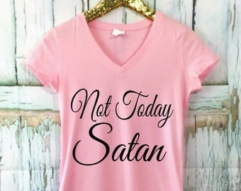 Summer Sale Ready to ship, Not Today Satan T-Shirt, XS-Xxl, Women's Apparel, Southern Apparel, Mom Gift, Christmas Gift, gift for her