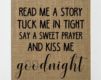 Read Me A Story Tuck Me In Tight - BURLAP SIGN 5x7 8x10 - Rustic Vintage/Home Decor/Nursery/Love House Sign