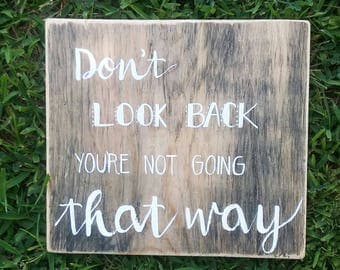 Don't look back you aren't going that way wood sign teen decor inspirational decor