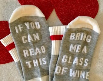 Valentines Day Sale! FREE SHIPPING! Wine socks if you can read this bring me a glass of wine gift girl birthday gray black