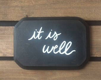 Black and White Wooden Sign - 11. it is well