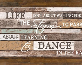 Life Isn't About Waiting For The Storm To Pass Dance In The Rain Restoration Home Decor Framed Art Picture