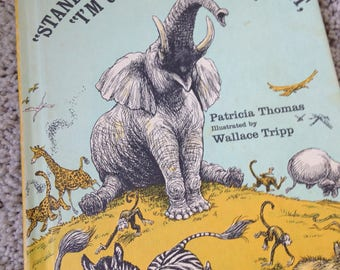 Stand Back Said the Elephant I'm going to Sneeze by Patrica Thomas Illustrated by Wallace Tripp
