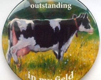 "Humorous, Round Pin Back Button, I'm Outstanding in my Field, Cow in Field, Pun, Funny, Original Dairy Cow Painting, 3"" Button, Badge"