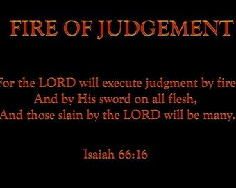 Fire by Judgement (Isaiah 66:16). Biblical Quote Print/Poster.