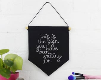 Pennant Banner - This Is The Sign You Have Been Waiting For - Black and Silver Glitter - Hanging Wall Art