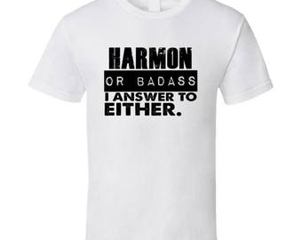Harmon Or Badass I Answer To Both Funny T Shirt