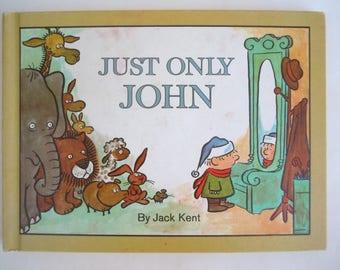 Just Only John Jack Kent 1968 Parents' Magazine Press Hardcover Edition