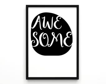 Be Awesome, Awesome print, Wall art, Inspirational Quote, Typography print, Dorm Room decor, Motivational Poster,Quotes, Modern decor print