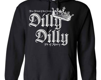 Dilly Dilly Drinking Hoodie Hooded Sweatshirt Unisex 1733