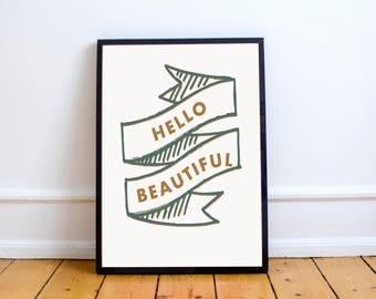 Hello Beautiful Print