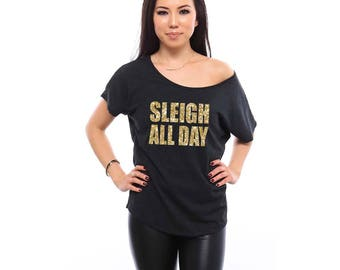 Sleigh All Day Christmas Shirt for Women Gift for Her Gift for Women Funny Christmas Shirts Ugly Christmas Sweater Gift for Best Friend