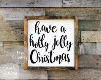Wood Sign • Have a Holly Jolly Christmas • Free Shipping • Christmas Decor • Many Sizes to Choose From!