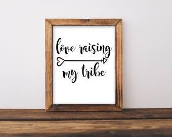 Love Raising My Tribe, Love Raising My Tribe Printable, Love My Tribe Print, Family Wall Art, Mom Quotes, Mom Print, Tribal Print, Arrow