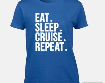 Cruise shirt / Eat. Sleep. Cruise. Repeat. Shirt / Cruise Gift Idea / Vacation Shirt / Cruise Repeat Shirt - 496