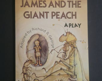 Vintage Roald Dahl Book James and the Giant Peach A Play Adapted by Richard George