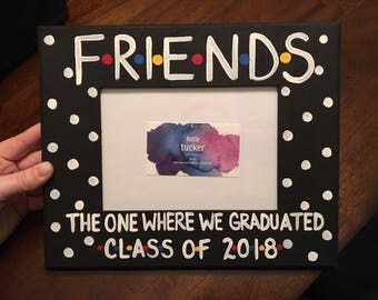 "FRIENDS The One Where We Graduated Hand Painted 5"" x 7"" Slot Picture Frame