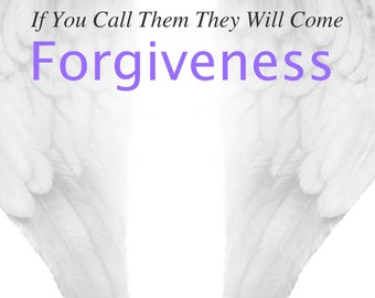 Archangelology, Zadkiel, Forgiveness: If You Call Them They Will Come (Archangelology Book Series 9)