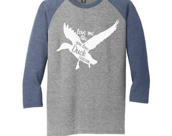 Duck Hunting, Love Me Like You Love Duck Season, T-Shirt, Wife Shirt, Hunting Shirt, Duck Hunting Shirt, Duck Shirt, Women's Tee, Duck shirt