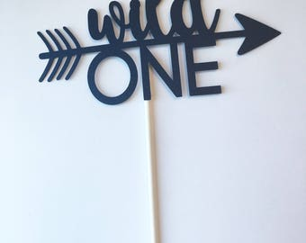 Wild ONE Cake Topper -- WILD ONE Party -- Tribal Cake Topper-- Tribal One Cake Topper-- First Birthday-- Arrow Topper-- Tribal Party