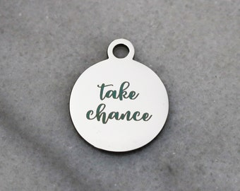 set of 4, take chance, affirmation charms, circle disc, laser engraving, stainless steel, 20mm x 20mm, quote charms,
