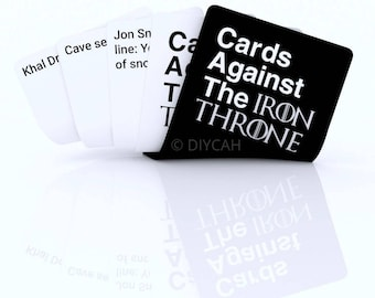 Cards Against The Iron Throne- Game of Thrones Edition Cards Against Humanity - Play these cards against GOT fans !