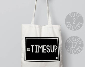 CHARITY Times Up #timesup feminist tote bag, eco friendly canvas tote bag custom gift for activist, nasty woman, protest rally, human rights