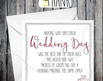Funny wedding day card. Sarcastic, banter, humour, best day of life!