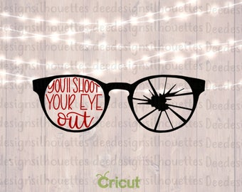 You'll Shoot Your Eye Out A Christmas Story Glasses SVG PNG cut file CRICUT only