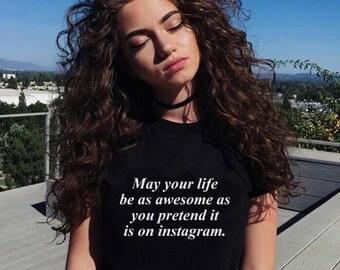 May your Life Be as Awesome Tshirt Funny Tshirts Womens Tshirts Mens T shirt Graphic Tee Tshirts for Women Tshirts with Sayings Tumblr