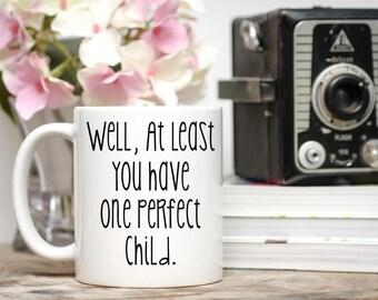 Father's Day Mug, Father's Day Gift, Mother's Day Mug, Mother's Day Gift, Perfect Child, Funny Gift, Funny Mug, Sibling Humor