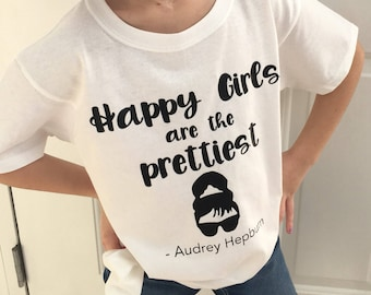 Happy Girls are the Prettiest Shirt