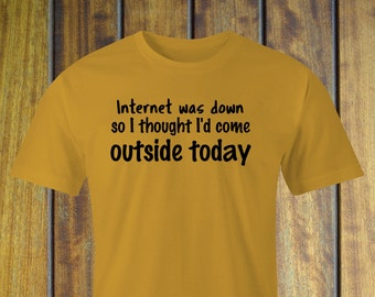 Internets down T-shirt, Day out print, WiFi T-Shirt, Internets down today print Shirt,WiFi print T-Shirt, Internet down T-Shirt, WiFi down.