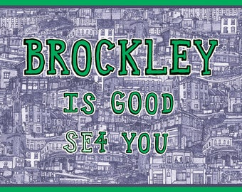 Brockley is SE4 You Fine Art Print A3