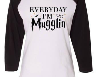 Everyday I'm Mugglin T shirt, Baseball shirt, Everyday i'm mugglin