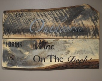 I'm Outdoorsy I Drink Wine On The Deck. Rustic Hand Painted Sign