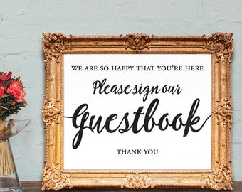 Please sign our guestbook sign - wedding guestbook sign - we are so happy that you're here - PRINTABLE - 8x10 - 5x7