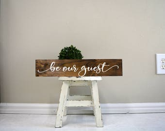 Be our guest, Be our guest signs, Be our guest wood sign, Personalized wood sign, Custom wood signs, custom wood sign, custom wooden signs