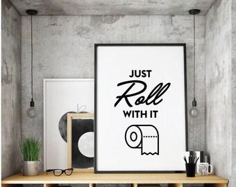 Just Roll with it, Funny bathroom art, PRINTABLE art, Bathroom decor, Funny wall art, Funny bathroom signs, Humor bathroom decor, Humour