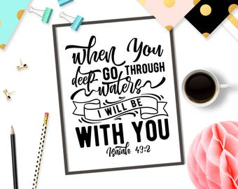 When you go through deep waters I will be with you SVG cut Bible verse svg file Christian SVG Cricut design Digital stencil svg Isaiah 43:2