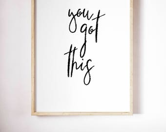 You Got This, Typography Printable Poster 8x10, Downloadable, Art Room Decor, Digital File, Instant Wall Art, Quote