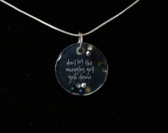 Don't Let the Muggles Get You Down Harry Potter Necklace or Keychain