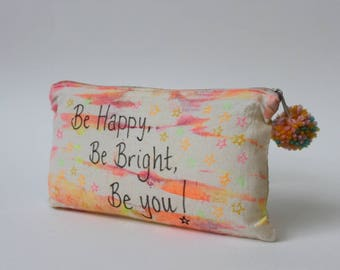 Be Happy, Be Bright, Be You |Travel gift|Tie Dye Toiletry Zip Bag|Quote|Inspirational|Hippie Gift|Travel Gift|Birthday Gift|Christmas Gift