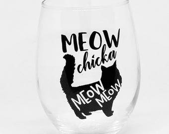 Meow chicka Meow Meow- funny cat 21 oz. stemless wine glass